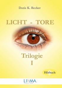 Licht-Tore Trilogie I von Doris K. Becker