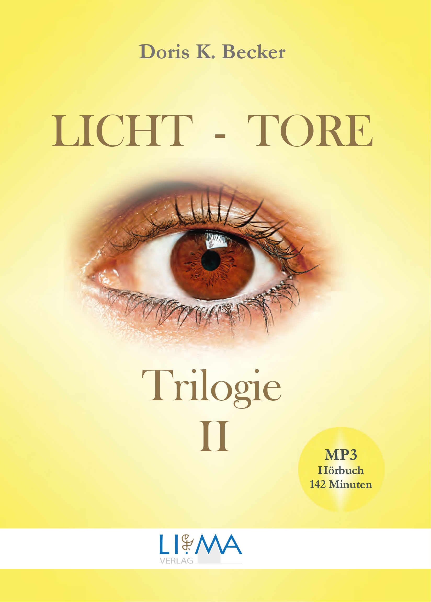 Licht-Tore Trilogie II von Doris K. Becker