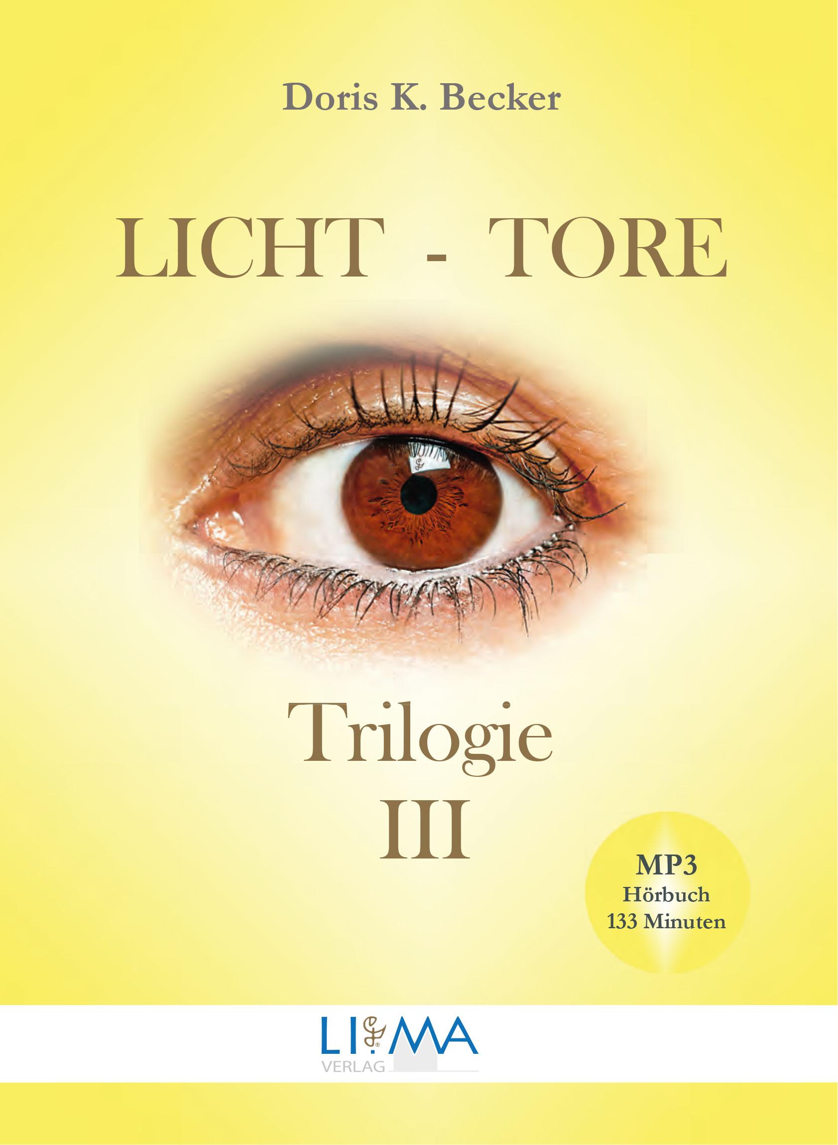 Licht-Tore Trilogie III von Doris K. Becker